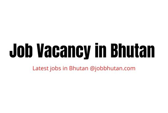 Job vacancy in Bhutan 2020